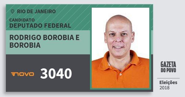 Santinho Rodrigo Borobia e Borobia 3040 (NOVO) Deputado Federal | Rio de Janeiro | Eleições 2018