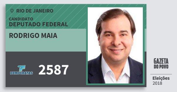 Santinho Rodrigo Maia 2587 (DEM) Deputado Federal | Rio de Janeiro | Eleições 2018