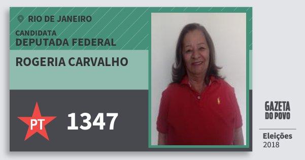 Santinho Rogeria Carvalho 1347 (PT) Deputada Federal | Rio de Janeiro | Eleições 2018