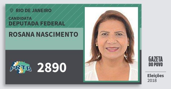 Santinho Rosana Nascimento 2890 (PRTB) Deputada Federal | Rio de Janeiro | Eleições 2018