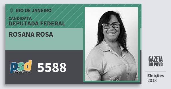 Santinho Rosana Rosa 5588 (PSD) Deputada Federal | Rio de Janeiro | Eleições 2018