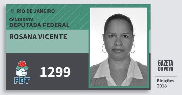 Santinho Rosana Vicente 1299 (PDT) Deputada Federal | Rio de Janeiro | Eleições 2018