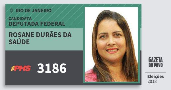 Santinho Rosane Durães da Saúde 3186 (PHS) Deputada Federal | Rio de Janeiro | Eleições 2018