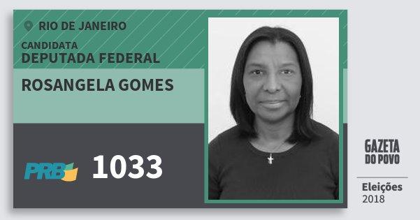Santinho Rosangela Gomes 1033 (PRB) Deputada Federal | Rio de Janeiro | Eleições 2018