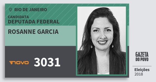 Santinho Rosanne Garcia 3031 (NOVO) Deputada Federal | Rio de Janeiro | Eleições 2018