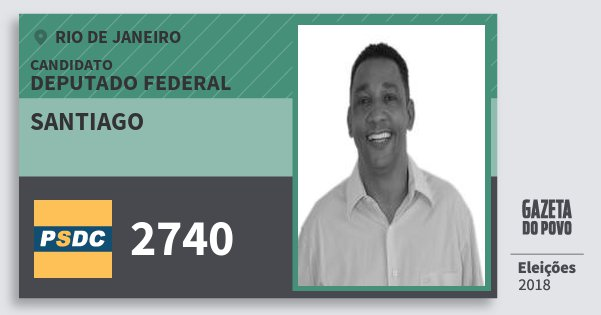 Santinho Santiago 2740 (DC) Deputado Federal | Rio de Janeiro | Eleições 2018