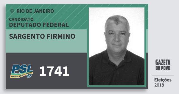 Santinho Sargento Firmino 1741 (PSL) Deputado Federal | Rio de Janeiro | Eleições 2018
