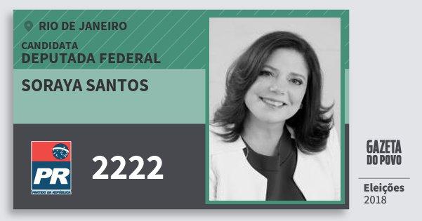 Santinho Soraya Santos 2222 (PR) Deputada Federal | Rio de Janeiro | Eleições 2018