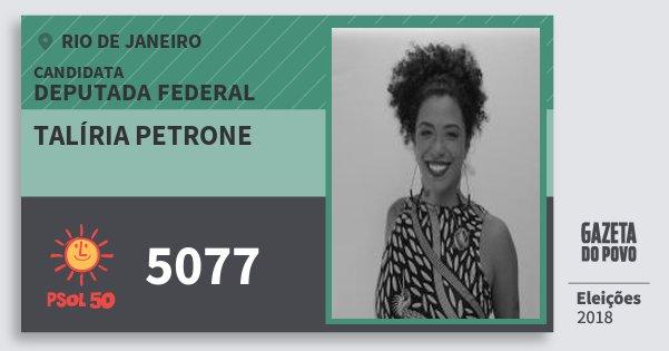 Santinho Talíria Petrone 5077 (PSOL) Deputada Federal | Rio de Janeiro | Eleições 2018