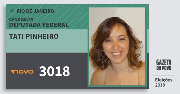 Santinho Tati Pinheiro 3018 (NOVO) Deputada Federal | Rio de Janeiro | Eleições 2018