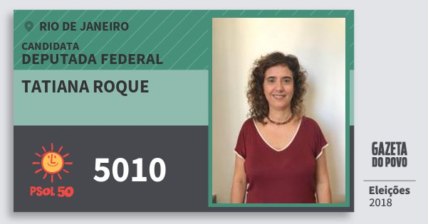 Santinho Tatiana Roque 5010 (PSOL) Deputada Federal | Rio de Janeiro | Eleições 2018