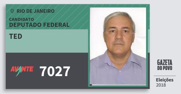 Santinho Ted 7027 (AVANTE) Deputado Federal | Rio de Janeiro | Eleições 2018