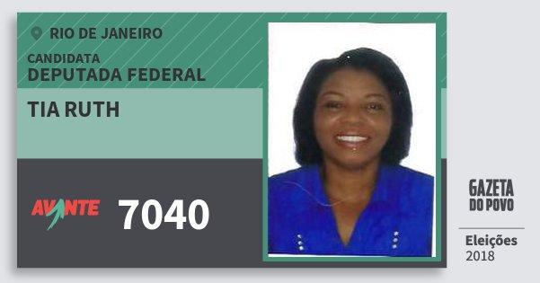 Santinho Tia Ruth 7040 (AVANTE) Deputada Federal | Rio de Janeiro | Eleições 2018