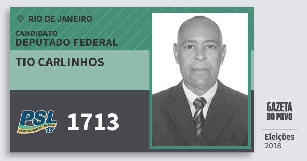 Santinho Tio Carlinhos 1713 (PSL) Deputado Federal | Rio de Janeiro | Eleições 2018