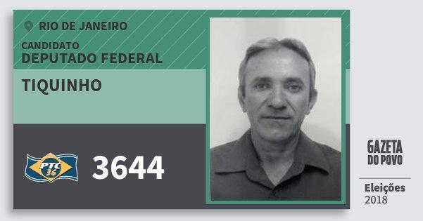 Santinho Tiquinho 3644 (PTC) Deputado Federal | Rio de Janeiro | Eleições 2018