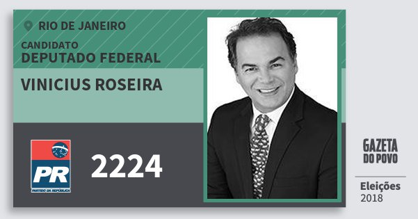 Santinho Vinicius Roseira 2224 (PR) Deputado Federal | Rio de Janeiro | Eleições 2018