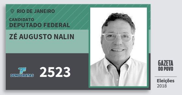 Santinho Zé Augusto Nalin 2523 (DEM) Deputado Federal | Rio de Janeiro | Eleições 2018