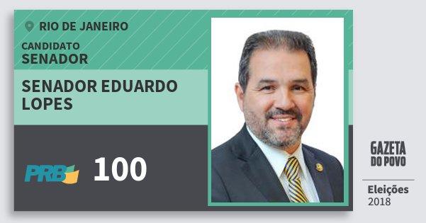 Santinho Senador Eduardo Lopes 100 (PRB) Senador | Rio de Janeiro | Eleições 2018