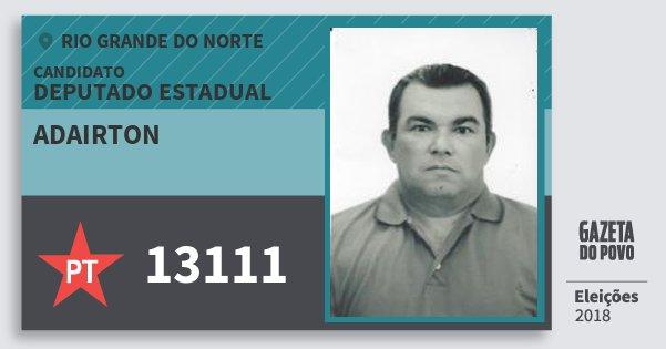 Santinho Adairton 13111 (PT) Deputado Estadual | Rio Grande do Norte | Eleições 2018