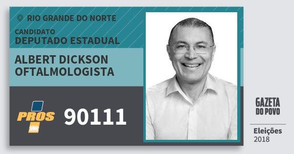 Santinho Albert Dickson Oftalmologista 90111 (PROS) Deputado Estadual | Rio Grande do Norte | Eleições 2018