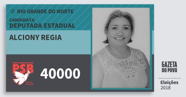 Santinho Alciony Regia 40000 (PSB) Deputada Estadual | Rio Grande do Norte | Eleições 2018