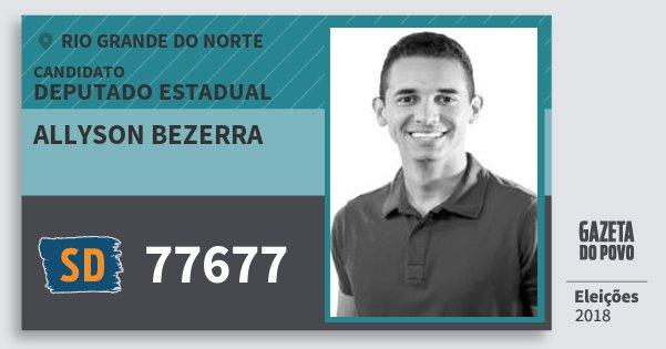 Santinho Allyson Bezerra 77677 (SOLIDARIEDADE) Deputado Estadual | Rio Grande do Norte | Eleições 2018