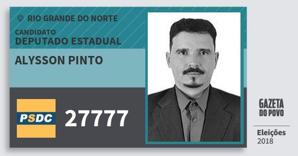 Santinho Alysson Pinto 27777 (DC) Deputado Estadual | Rio Grande do Norte | Eleições 2018