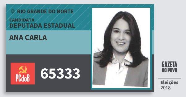 Santinho Ana Carla 65333 (PC do B) Deputada Estadual | Rio Grande do Norte | Eleições 2018