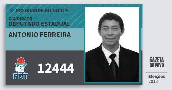 Santinho Antonio Ferreira 12444 (PDT) Deputado Estadual | Rio Grande do Norte | Eleições 2018