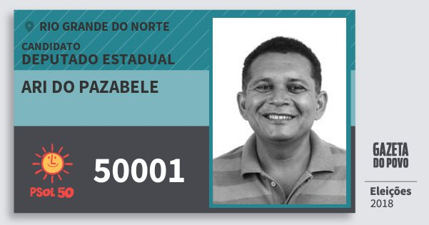 Santinho Ari do Pazabele 50001 (PSOL) Deputado Estadual | Rio Grande do Norte | Eleições 2018