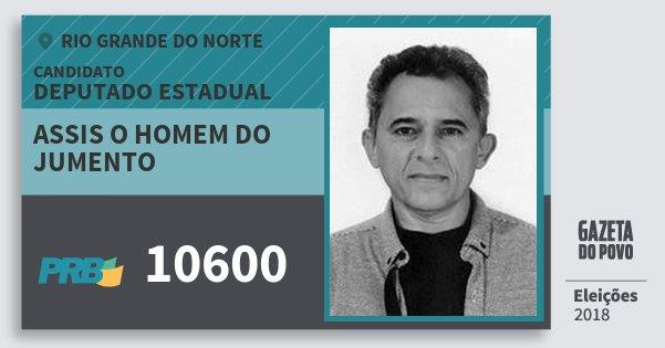 Santinho Assis O Homem do Jumento 10600 (PRB) Deputado Estadual | Rio Grande do Norte | Eleições 2018