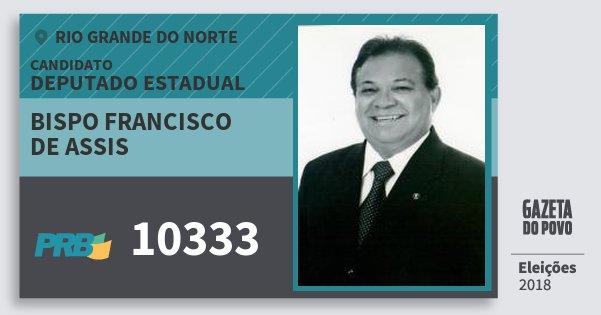 Santinho Bispo Francisco de Assis 10333 (PRB) Deputado Estadual | Rio Grande do Norte | Eleições 2018
