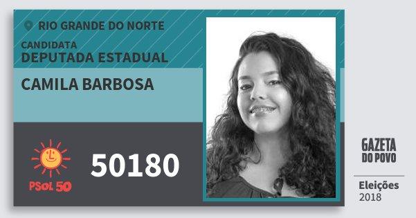 Santinho Camila Barbosa 50180 (PSOL) Deputada Estadual | Rio Grande do Norte | Eleições 2018