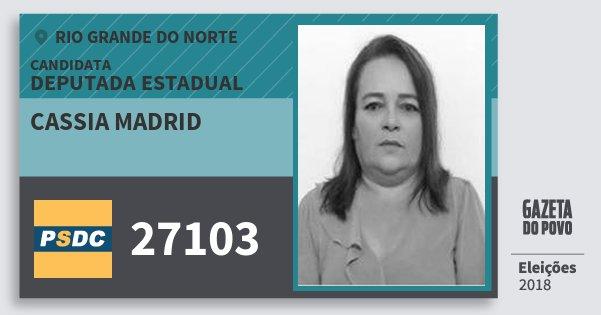 Santinho Cassia Madrid 27103 (DC) Deputada Estadual | Rio Grande do Norte | Eleições 2018