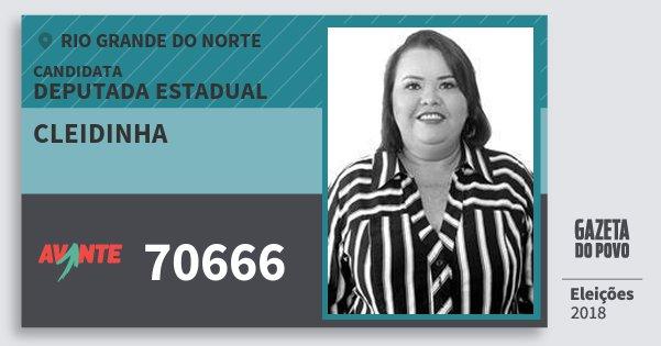 Santinho Cleidinha 70666 (AVANTE) Deputada Estadual | Rio Grande do Norte | Eleições 2018