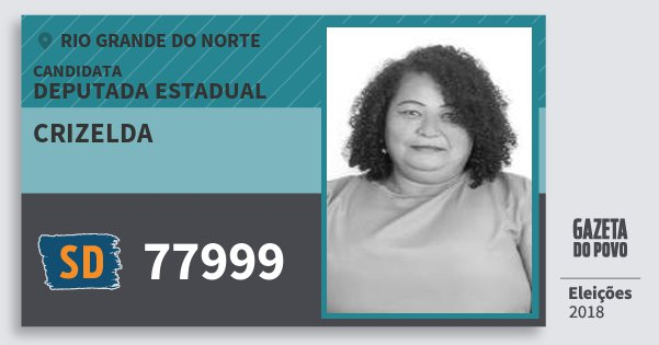 Santinho Crizelda 77999 (SOLIDARIEDADE) Deputada Estadual | Rio Grande do Norte | Eleições 2018