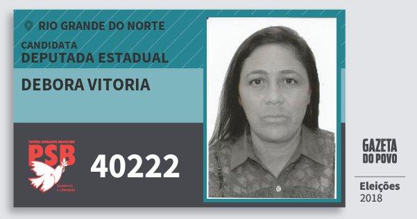 Santinho Debora Vitoria 40222 (PSB) Deputada Estadual | Rio Grande do Norte | Eleições 2018