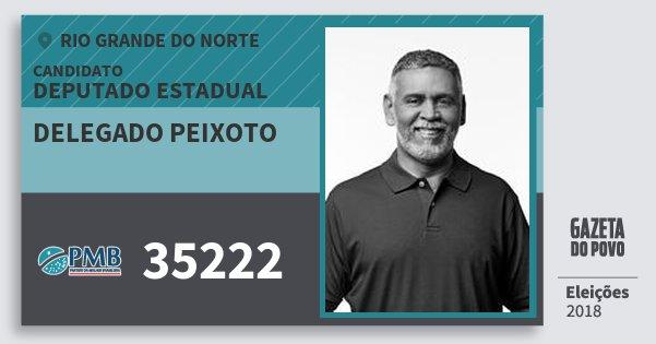 Santinho Delegado Peixoto 35222 (PMB) Deputado Estadual | Rio Grande do Norte | Eleições 2018