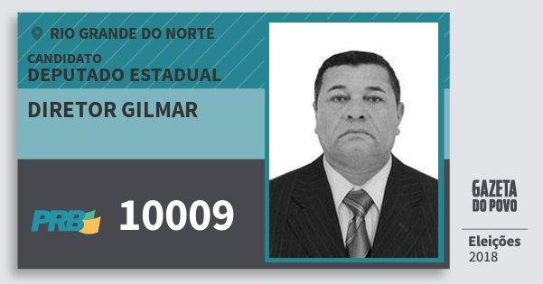 Santinho Diretor Gilmar 10009 (PRB) Deputado Estadual | Rio Grande do Norte | Eleições 2018