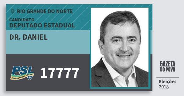 Santinho Dr. Daniel 17777 (PSL) Deputado Estadual | Rio Grande do Norte | Eleições 2018