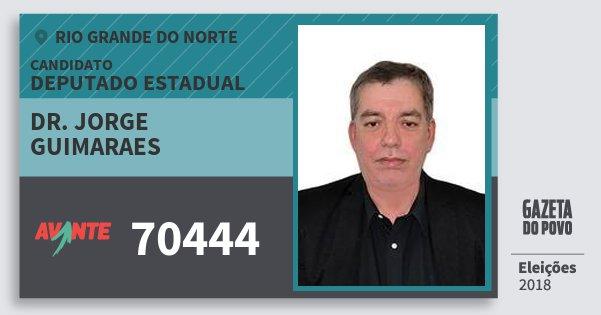 Santinho Dr. Jorge Guimaraes 70444 (AVANTE) Deputado Estadual | Rio Grande do Norte | Eleições 2018
