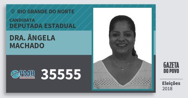 Santinho Dra. Ângela Machado 35555 (PMB) Deputada Estadual | Rio Grande do Norte | Eleições 2018