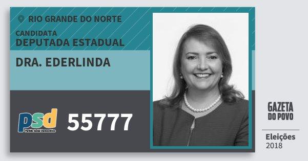 Santinho Dra. Ederlinda 55777 (PSD) Deputada Estadual | Rio Grande do Norte | Eleições 2018