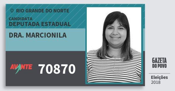 Santinho Dra. Marcionila 70870 (AVANTE) Deputada Estadual | Rio Grande do Norte | Eleições 2018