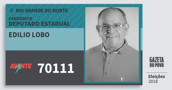 Santinho Edilio Lobo 70111 (AVANTE) Deputado Estadual | Rio Grande do Norte | Eleições 2018