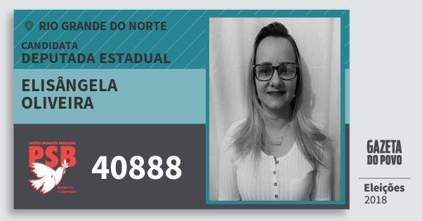 Santinho Elisângela Oliveira 40888 (PSB) Deputada Estadual | Rio Grande do Norte | Eleições 2018