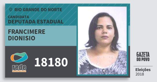 Santinho Francimere Dionisio 18180 (REDE) Deputada Estadual | Rio Grande do Norte | Eleições 2018