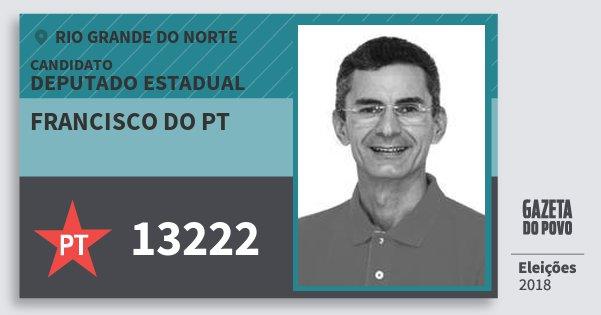 Santinho Francisco do Pt 13222 (PT) Deputado Estadual | Rio Grande do Norte | Eleições 2018