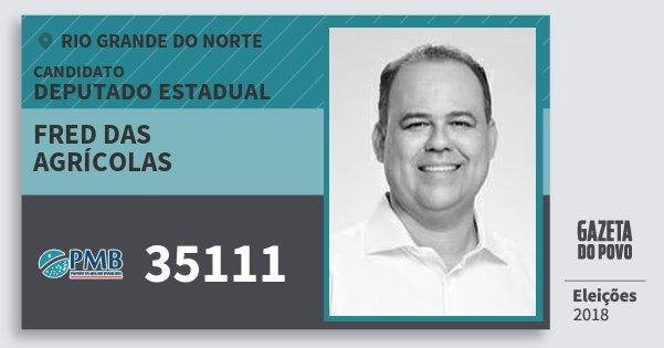 Santinho Fred das Agrícolas 35111 (PMB) Deputado Estadual | Rio Grande do Norte | Eleições 2018