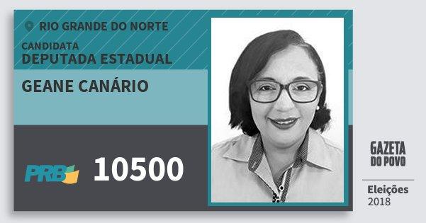 Santinho Geane Canário 10500 (PRB) Deputada Estadual | Rio Grande do Norte | Eleições 2018